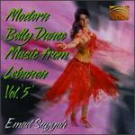 Modern Belly Dance Music from Lebanon, Vol. 5