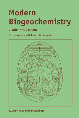 Modern Biogeochemistry - Howarth, Robert W, and Bashkin, V N