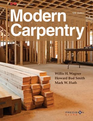 Modern Carpentry - Wagner, Willis H, and Smith, Howard Bud, and Huth, Mark W