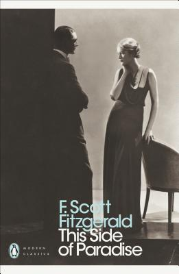 Modern Classics This Side of Paradise - Fitzgerald, F Scott, and Odonnell, Patrick (Foreword by)