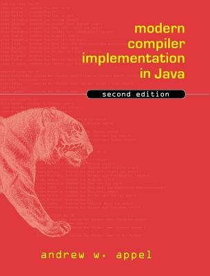 Modern Compiler Implementation in Java - Appel, Andrew W, and Palsberg, Jens
