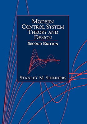 Modern Control System Theory and Design - Shinners, Stanley M