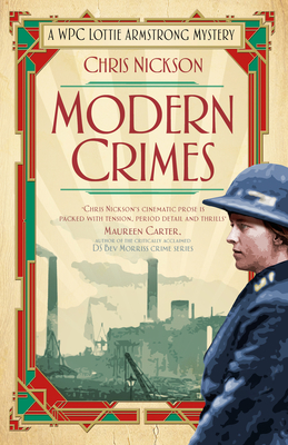 Modern Crimes: A WPC Lottie Armstrong Mystery (Book 1) - Nickson, Chris