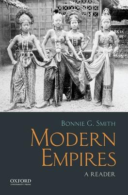 Modern Empires: A Reader - Smith, Bonnie G