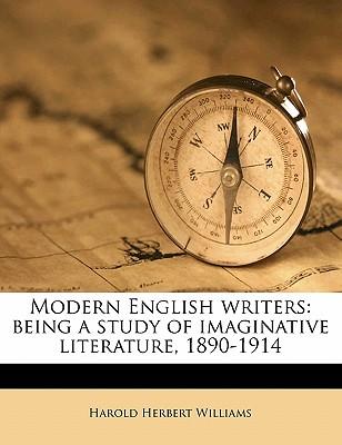 Modern English Writers: Being a Study of Imaginative Literature, 1890-1914 - Williams, Harold Herbert, Sir