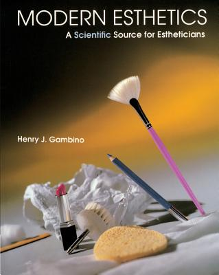 Modern Esthetics: A Scientific Source for Estheticians - Gambino, Henry J