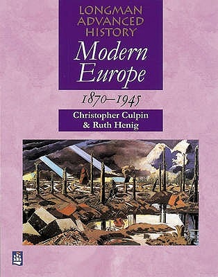 Modern Europe 1870-1945 - Culpin, Chris, and Evans, Eric, and Henig, Ruth