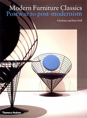 Modern Furniture Classics: Postwar to Postmodern - Fiell, Charlotte, and Fiell, Peter