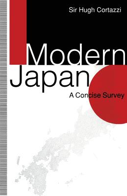 Modern Japan: A Concise Survey - Cortazzi, Sir Hugh