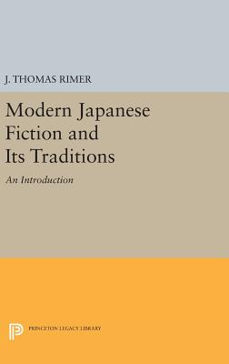 Modern Japanese Fiction and Its Traditions: An Introduction - Rimer, J. Thomas