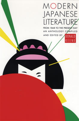 Modern Japanese Literature: From 1868 to the Present Day - Keene, Donald, Professor
