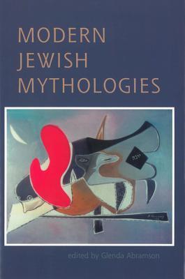 Modern Jewish Mythologies - Abramson, Glenda
