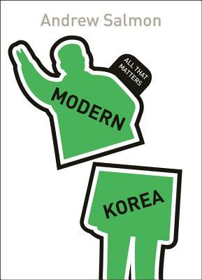 Modern Korea: All That Matters - Salmon, Andrew