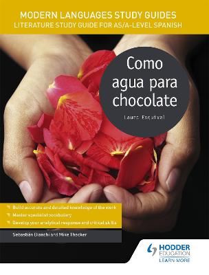 Modern Languages Study Guides: Como agua para chocolate: Literature Study Guide for AS/A-level Spanish - Bianchi, Sebastian, and Thacker, Mike