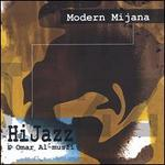 Modern Mijanna - HiJazz & Omar al Musfi