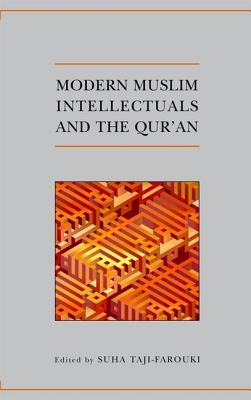 Modern Muslim Intellectuals and the Qur'an - Taji-Farouki, Suha (Editor)