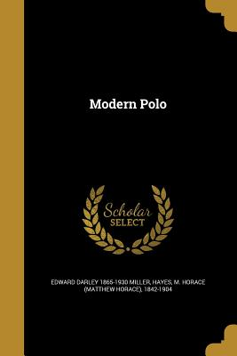 Modern Polo - Miller, Edward Darley 1865-1930, and Hayes, M Horace (Matthew Horace) 1842- (Creator)