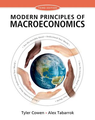 Modern Principles: Macroeconomics - Cowen, Tyler, and Tabarrok, Alex