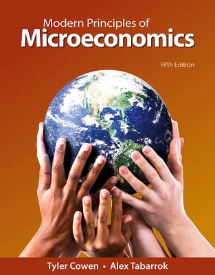 Modern Principles: Microeconomics - Cowen, Tyler, and Tabarrok, Alex