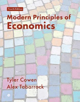 Modern Principles of Economics - Cowen, Tyler, and Tabarrok, Alex