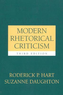 Modern Rhetorical Criticism - Hart, Roderick P, Dr., and Daughton, Suzanne