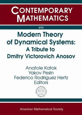 Modern Theory of Dynamical Systems: A Tribute to Dmitry Victorovich Anosov - Katok, A B, and Pesin, Ya B, and Rodriguez Hertz, Federico