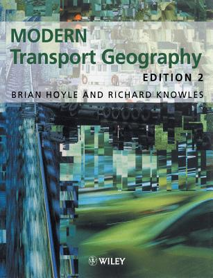 Modern Transport Geography - Hoyle, B S (Editor), and Knowles, Richard (Editor)