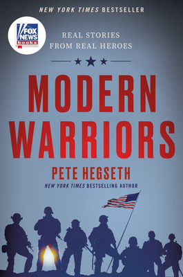 Modern Warriors: Real Stories from Real Heroes - Hegseth, Pete