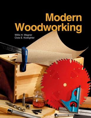Modern Woodworking - Wagner, Willis H, and Kicklighter, Clois E, Ed