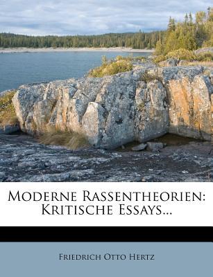 Moderne Rassentheorien: Kritische Essays - Hertz, Friedrich Otto