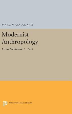 Modernist Anthropology: From Fieldwork to Text - Manganaro, Marc (Editor)
