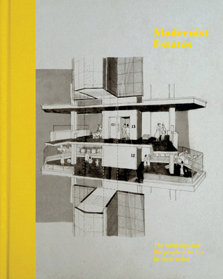 Modernist Estates: The buildings and the people who live in them - Orazi, Stefi
