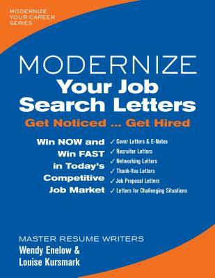 Modernize Your Job Search Letters: Get Noticed Get Hired - Enelow, Wendy S, and Kursmark, Louise