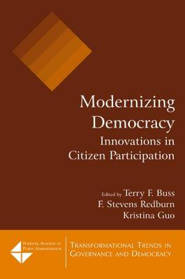 Modernizing Democracy: Innovations in Citizen Participation - Buss, Terry F