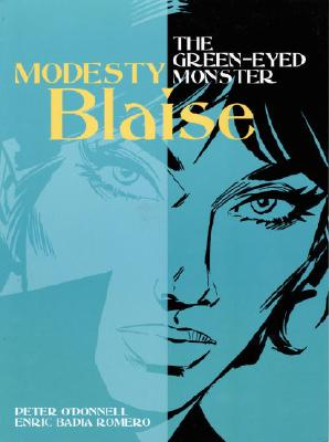 Modesty Blaise - the Green-Eyed Monster - O'Donnell, Peter, and Romero, Enric Badia (Artist)