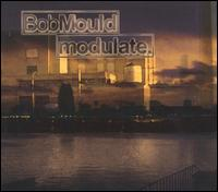 Modulate - Bob Mould