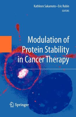 Modulation of Protein Stability in Cancer Therapy - Sakamoto, Kathleen (Editor)