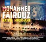 Mohammed Fairouz: Native Informant