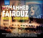 Mohammed Fairouz: Native Informant