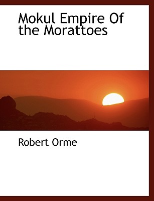 Mokul Empire of the Morattoes - Orme, Robert