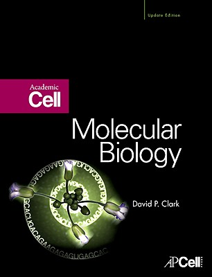 Molecular Biology: Academic Cell - Clark, David
