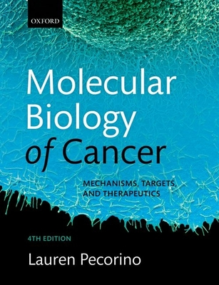 Molecular Biology of Cancer: Mechanisms, Targets, and Therapeutics - Pecorino, Lauren