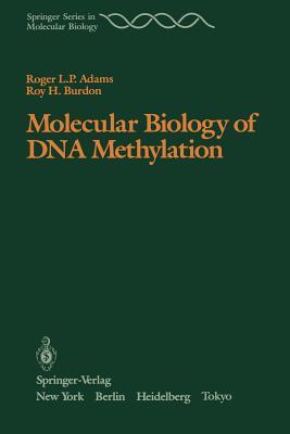 Molecular Biology of DNA Methylation - Adams, Roger L P