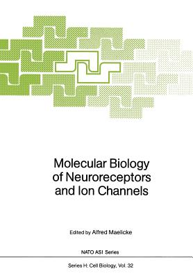 Molecular Biology of Neuroreceptors and Ion Channels - Maelicke, Alfred (Editor)