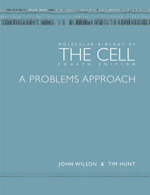 Molecular Biology of the Cell - The Problems Book - Wilson, John, and Hunt, Tim, Professor, and Wilson/, Hunt