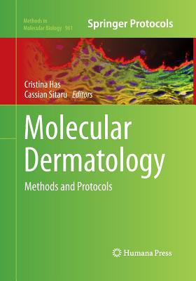 Molecular Dermatology: Methods and Protocols - Has, Cristina (Editor), and Sitaru, Cassian (Editor)
