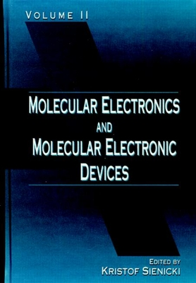 Molecular Electronics and Molecular Electronic Devices, Volume II - Sienicki, Kristof