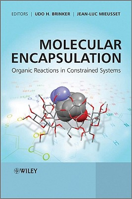 Molecular Encapsulation: Organic Reactions in Constrained Systems - Brinker, Udo H (Editor)
