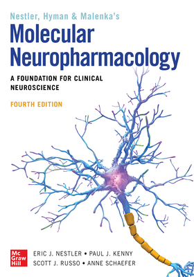 Molecular Neuropharmacology: A Foundation for Clinical Neuroscience, Fourth Edition - Nestler, Eric J, and Hyman, Steven E, and Malenka, Robert C