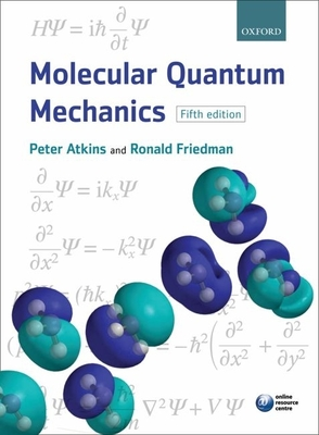 Molecular Quantum Mechanics - Atkins, Peter W., and Friedman, Ronald S.